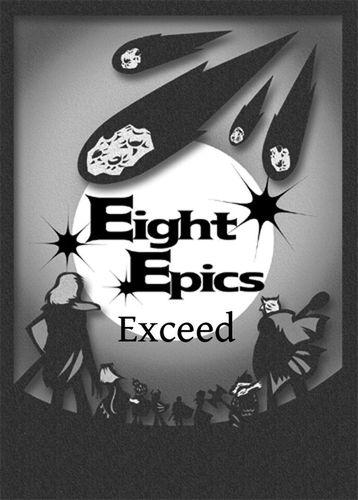 Eight Epics Exceed