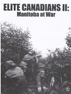 Elite Canadians II: Manitoba at War