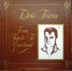 Elvis Trivia, From Tupelo to Graceland