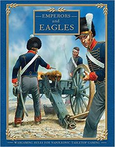 Emperors and Eagles: Wargaming Rules for Napoleonic Tabletop Gaming