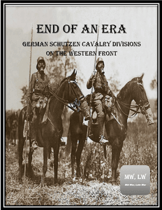 End of an Era: German Schutzen Cavalry Divisions on the Western Front