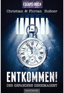 Entkommen!: Der gefangene Geheimagent