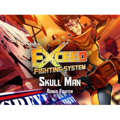 Exceed: Skull Man Solo Fighter