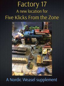 Factory 17: A New Location for Five Klicks From the Zone