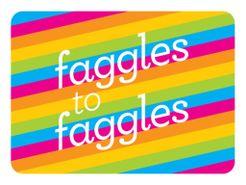 Faggles to Faggles
