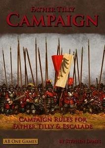 Father Tilly: Campaign – Campaign Rules for Father Tilly & Escalade