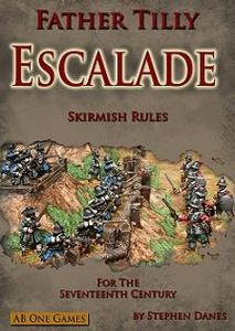 Father Tilly: Escalade – Skirmish Rules for the Seventeenth Century