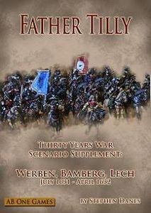 Father Tilly: Thirty Years War Scenario Supplement – Werben, Bamberg, Lech: July 1631 - April 1632