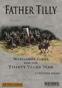 Father Tilly: Wargame Rules for the Thirty Years War