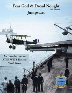 Fear God & Dread Nought 2nd Edition: Jumpstart – An Introduction to ATG's WWI Tactical Naval Game