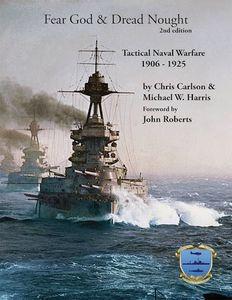 Fear God & Dread Nought: 2nd Edition – Tactical Naval Warfare 1906-1925
