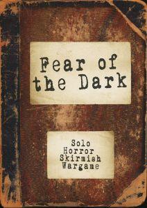 Fear of the Dark: Solo Horror Skirmish Wargame