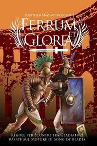 Ferrum et Gloria: Regole per Scontri tra Gladiatori – Basate sul motore di Song of Blades