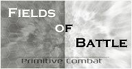 Fields of Battle: Primitive Combat