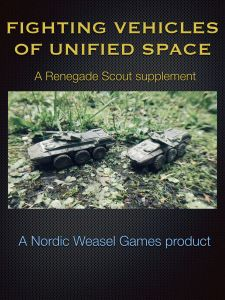 Fighting Vehicles of Unified Space: A Renegade Scout Supplement