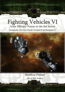 Fighting Vehicles VI: Aven Military Forces in the Sol Sector
