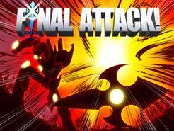 Final Attack!