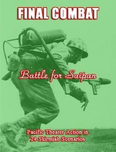 Final Combat: Battle for Saipan – Pacific Theather Action in 24 Skirmish Scenarios