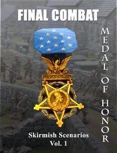 Final Combat: Medal of Honor – Skirmish Scenarios Vol.1