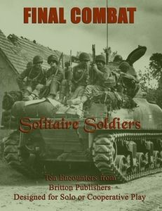 Final Combat: Solitaire Soldiers – Ten Encounters Designed for Solo or Cooperative Play