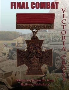 Final Combat: Victoria Cross – Skirmish Scenarios