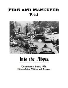 Fire and Maneuver: v4.1 – Into the Abyss: The Invasion of Poland, 1969 – Platoon Orders, Vehicles, and Scenarios