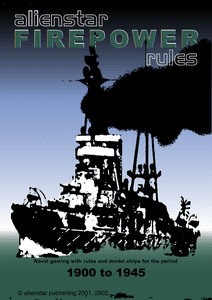 Firepower Naval wargaming Rules: Naval Gaming with Rules and Model Ships for the Period 1900 to 1945