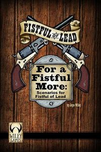 Fistful of Lead: For a Fistful More
