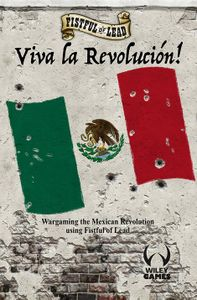 Fistful of Lead: Viva la Revolucion!
