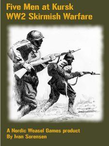 Five Men at Kursk WW2 Skirmish Warfare