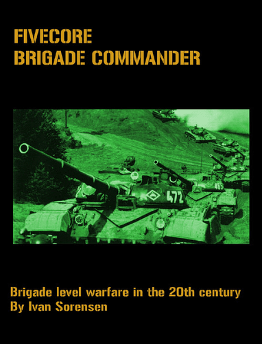 FiveCore Brigade Commander: Brigade Level Warfare in the 20th Century