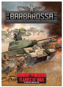 Flames of War: Barbarossa – Germany's Invasion of the Soviet Union, June-Decemeber 1941