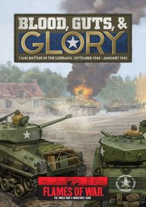 Flames of War: Blood, Guts, & Glory – Tank Battles in the Lorraine, September 1944-January 1945