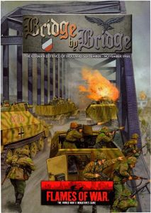 Flames of War: Bridge by Bridge – The German Defence of Holland, September, November 1944