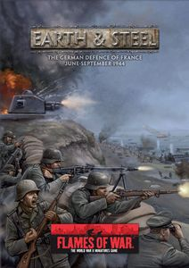 Flames of War: Earth and Steel – The German Defence of France June-September 1944
