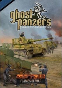 Flames of War: Ghost Panzers – German Forces on the Eastern Front 1942-43