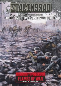 Flames of War: Stalingrad – Intelligence Handbook on Soviet and German Infantry Forces