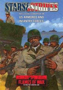 Flames of War: Stars and Stripes – Intelligence Handbook on US Armored and Infantry Forces
