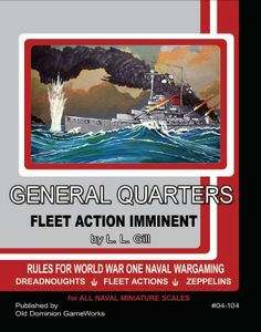 Fleet Action Imminent! General Quarters WWI Rules