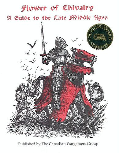 Flower of Chivalry: A Guide to the Late Middle Ages