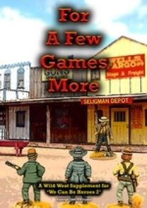 For A Few Games More: A Wild West Supplement for We Can Be Heroes II