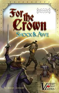 For the Crown (Second Edition): Expansion #1 – Shock & Awe