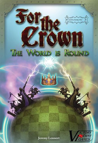 For the Crown: The World is Round Expansion 2