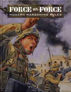 Force on Force: Modern Wargaming Rules