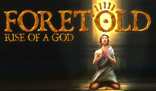 Foretold: Rise of a God