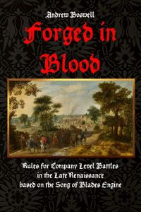 Forged in Blood: Rules for Company Level Battles in the Late Renaissance