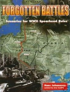 Forgotten Battles: Scenarios for WWII Spearhead Rules
