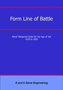 Form Line of Battle: Naval Wargames Rules for the Age of Sail 1650 to 1820