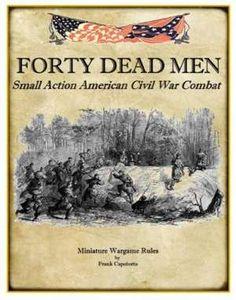 Forty Dead Men: Small Action American Civil War Combat