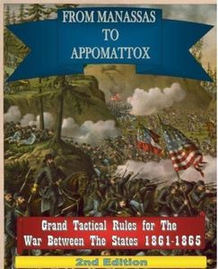 From Manassas To Appomatox: Grand Tactical Rules for the War Between the States 1861-1865
